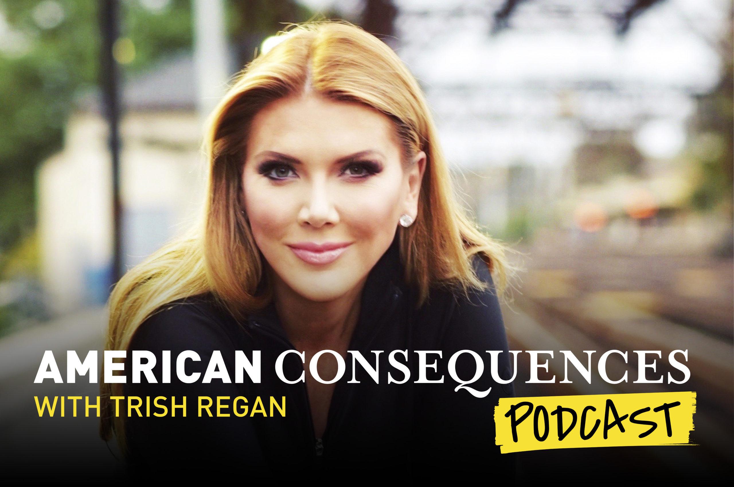 American Consequences With Trish Regan - Trailer